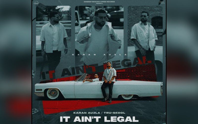 New Song Alert- 'It Ain't Legal' By Karan Aujla Is Exclusive With 9X Tashan