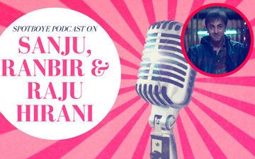 Podcast #2: Decoding The Brilliance Of Sanju Trailer