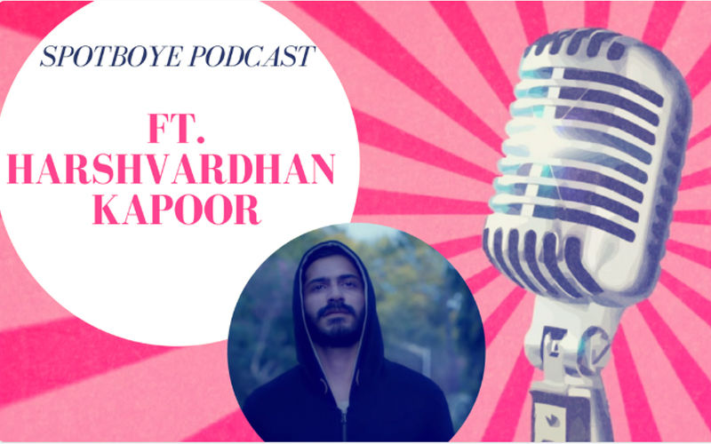 Podcast #4: Harshvardhan Kapoor On His Exciting Vigilante Drama, Bhavesh Joshi