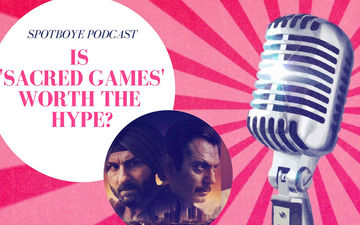 Podcast #12, Dissecting Saif, Radhika & Nawaz's Sacred Games