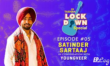 9X Tashan Lockdown Special- Episode 5 With Satinder Sartaj
