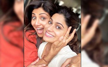 Shilpa Shetty's Sister Shamita Shetty Supports Her After She Breaks Silence On The Raj Kundra Controversy: 'With You Through Thick And Thin Always'
