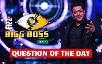 QUESTION OF THE DAY:  Should Salman Khan's Bigg Boss 13 Be Banned On National TV?