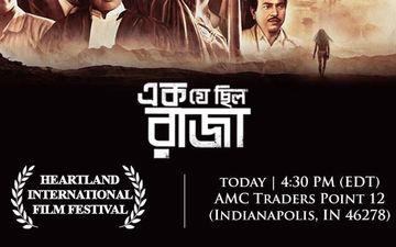 Srijit Mukherji's Ek Je Chhilo Raja To Be Screened At Heartland International Film Festival