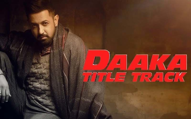 The Title Track Of Gippy Grewal And Zareen Khan Starrer 'Daaka' Is Out Now