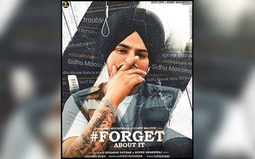 Forget About It: Sidhu Moose Wala's New Single Is Playing Exclusively On 9X Tashan
