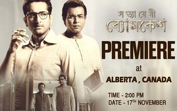 Satyanweshi Byomkesh: Parambrata Chattopadhyay, Rudranil Ghosh Starrer Will Be Premiered At Globe Theater In Canada