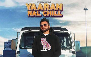 Kulbir Jhinjer New Single 'Yaaran Naal Chill' Playing Exclusively On 9X Tashan