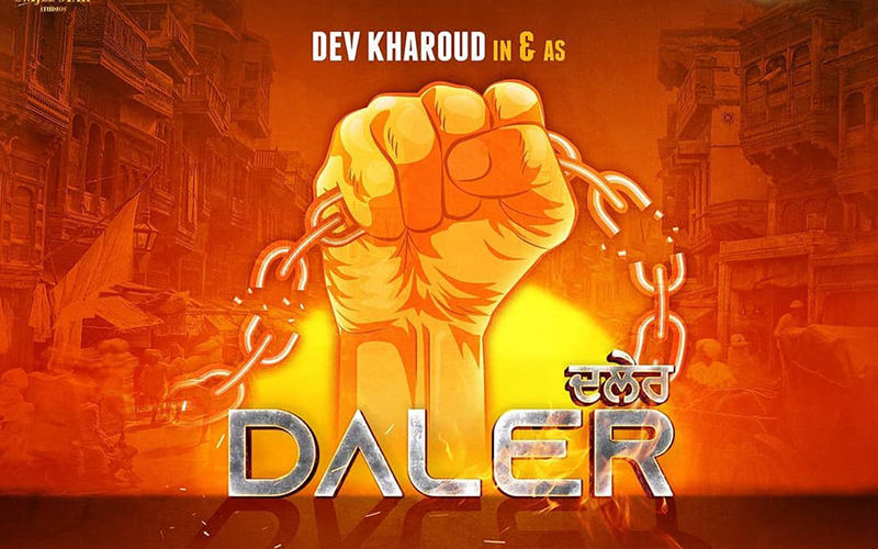 Dev Kharoud's Next Film 'Daler' To Hit The Theatres In 2020