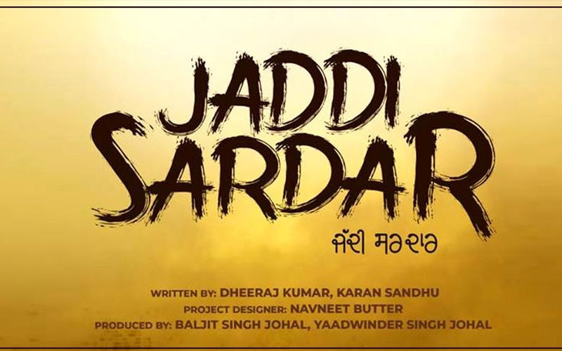 'Jaddi Sardar' Trailer: Sippy Gill and Dilpreet Dhillon Starrer Gives A Scoop Of Intense Family Drama