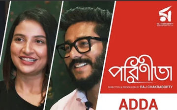 Parineeta: Raj Chakraborty, Subhasree Ganguly, Ritwick Chakraborty Talks About Film In Adda Session, Watch The Video Here