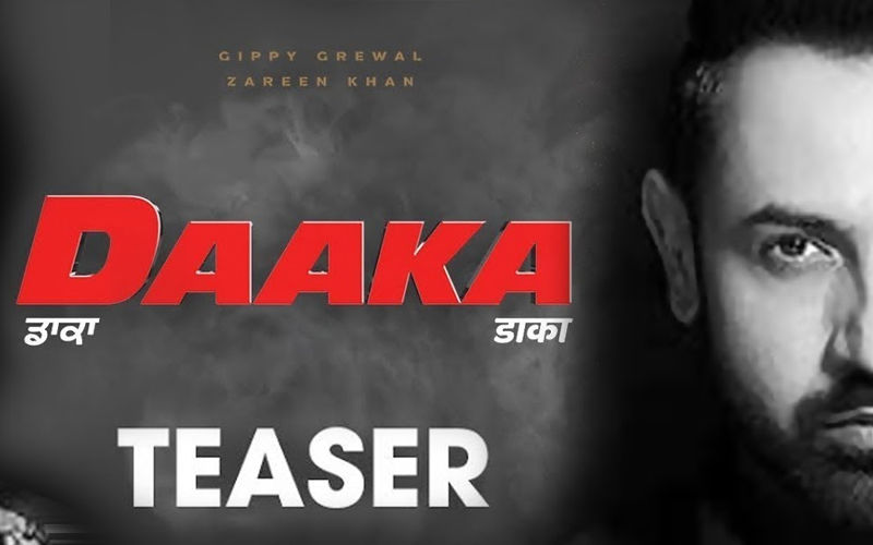 'Daaka' Teaser: The Gippy Grewal Starrer Hints At A Complete Entertainer Making Its Way To Pollywood