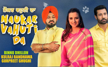 Binnu Dhillon And Kulraj Randhawa Starrer 'Naukar Vahuti Da' Trailer Is Out Now