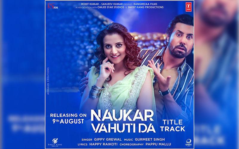 Binnu Dhillon And Kulraj Randhawa Starrer 'Naukar Vahutida' Title Track To Be Out On Aug 9