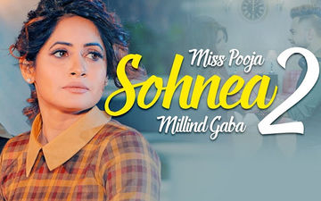 'Sohnea 2': Miss Pooja Ft. Millind Gaba's Latest Track Is Playing Exclusively On 9X Tashan