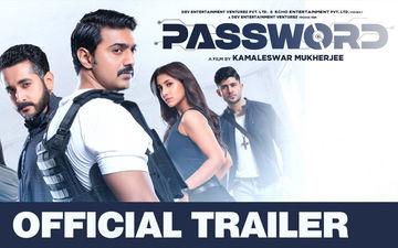 Password Trailer Releases: Kamaleshwar Mukherjee's Film Is Intense, Gripping  And Looks Promising