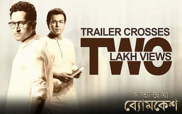 Satyanweshi Byomkesh Trailer Starring Parambrata Chatterjee, Rudranil Ghosh Rudy Crosses Two Lakhs View On Youtube