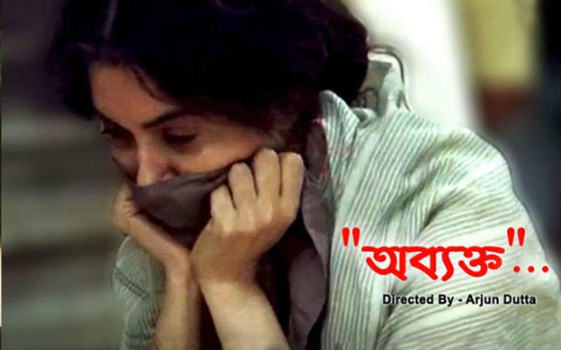 Arjunn Dutta's Abyakto Is Best Indian Films Of 2019, Arpita Chatterjee Shares News On Twitter