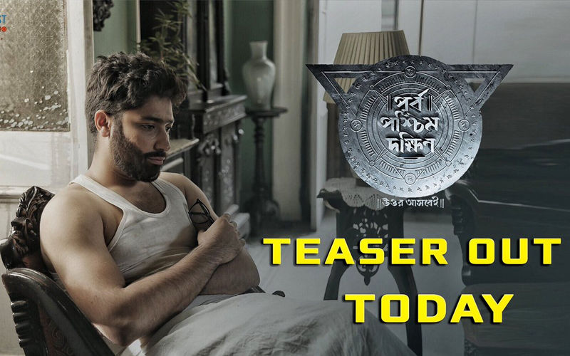 Purbo Poshchim Dokkhin Starring Gaurav Chakrabarty Teaser To Be Released Today