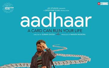 Director Suman Ghosh's Aadhaar To Be Screened At Busan International Film Festival 2019