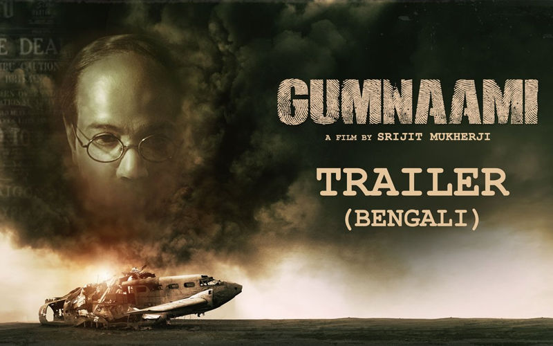 Gumnaami: Indraadip Das Gupta, Tanusree, Dev And Other Celebs Praises The Trailer