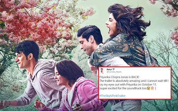 The Sky Is Pink Trailer Twitter Reactions: Netizens Are Elated On Priyanka Chopra's Bollywood Comeback; Can't Stop Lauding The Actor