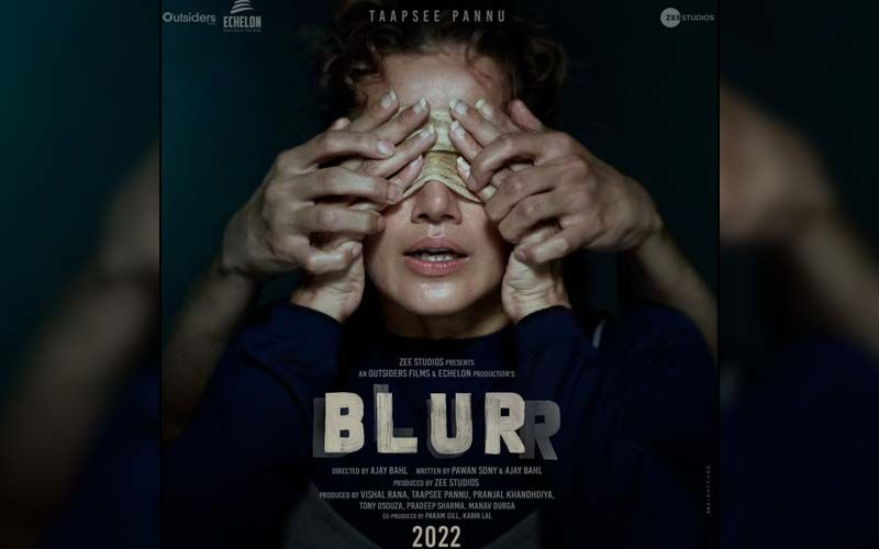 Blurr: Taapsee Pannu Shares The FIRST Poster Of Her Upcoming Thriller As A Producer And Leaves Fans Beyond Excited