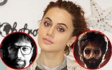 Taapsee Pannu Takes A Cryptic Dig At Shahid Kapoor's Kabir Singh, In Her Latest Tweet