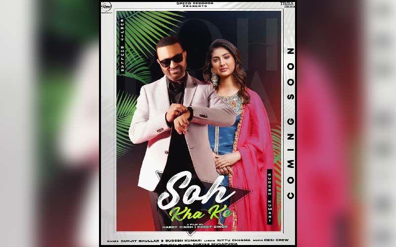 New Song Alert: 'Soh Kha Ke' BY Surjit Bhullar Ft. Sudesh Kumari Is Playing Exclusively On 9X Tashan