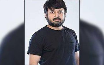 No Statistics Can Make A Film Blockbuster On OTT: Director Shiboprosad Mukherjee