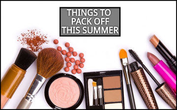5 Makeup Products You Need To Bury In Your Kit During Summers- TIPS INSIDE