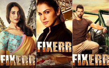 Fixerr Latest Posters Drop Hints Of Mahie Gill, Isha Koppikar And Shabir Ahluwalia's Characters