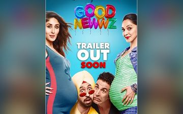 Good Newwz Trailer: Akshay Kumar, Kareena Kapoor, Diljit Dosanjh And Kiara Advani Ready To Unveil The Biggest Goof-Up; Trailer Out Soon