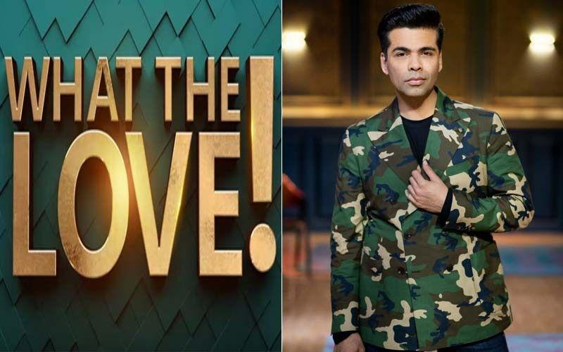 Karan Johar Turns Love Guru For His Digital Venture; What The Love To Be Aired On Netflix