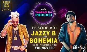9X Tashan Yaaran Da Podcast: Episode 1 With Jazzy B And Bohemia