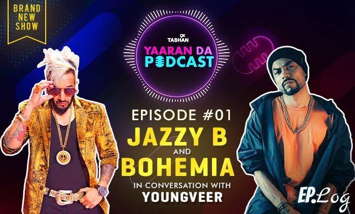 9X Tashan Yaaran Da Podcast: Episode 1 With Jazzy B And Bohemia