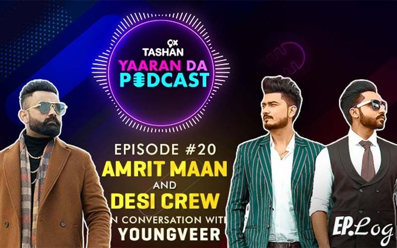 9X Tashan Yaaran Da Podcast: Episode 20 With Amrit Maan and Desi Crew