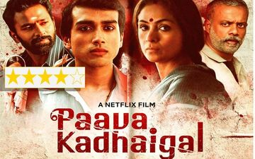 Paava Kadhaigal Movie Review: Netflix's Tamil Debut Is A Flawed But Stunning Quartet On Wounded Womanhood