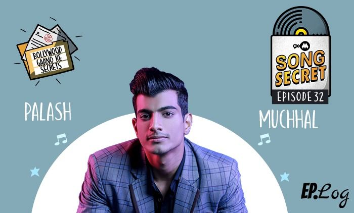 9XM Song Secret Podcast: Episode 32 With Palash Muchchal