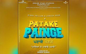 Zareen Khan, Binnu Dhillon To Star In Smeep Kang's Next Film 'Patake Painge'