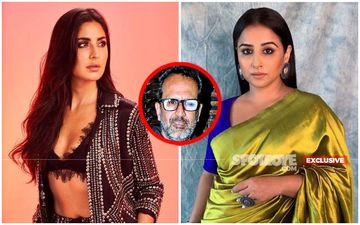 Katrina Kaif And Vidya Balan In An Aanand L Rai Film? It's Just A Khayali Pulav, As Yet- EXCLUSIVE