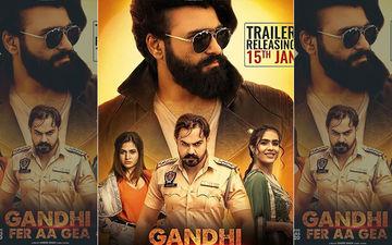 Aarya Babbar Starrer 'Gandhi Fer Aa Gea' Trailer To Release On This Date