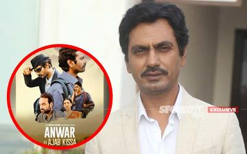 Nawazuddin Siddiqui's Anwar Ka Ajab Kissa To Be Released 7 Years After Completion: 'I Had Given Up On It'- EXCLUSIVE