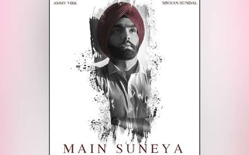 Ammy Virk's New Song 'Main Suneya' Is A Tale Of Love