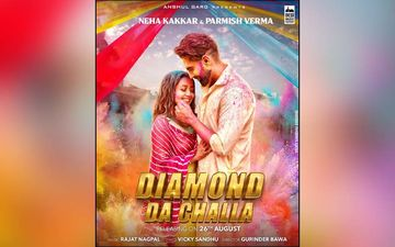 Parmish Verma, Neha Kakkar Starrer Song Diamond Da Challa Poster Is Out