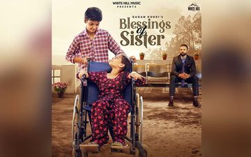 Gagan Kokri's Latest Song 'Blessings Of Sister' Is Trending At 4 On YouTube Charts; Singer Seeks Blessings