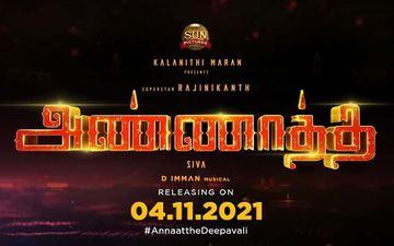 Annaatthe: Rajinikanth Starrer's Release Date Officially Announced