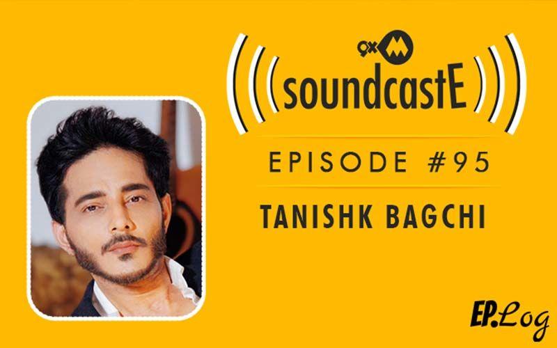 9XM SoundcastE: Episode 95 With Tanishk Bagchi