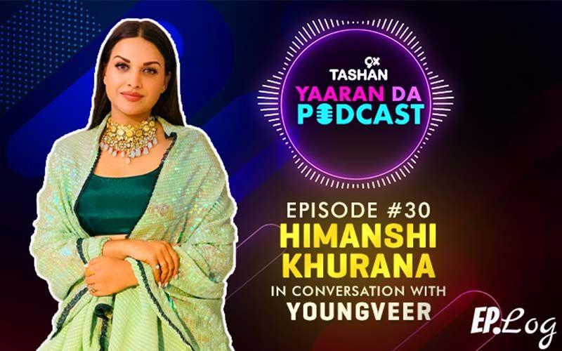9X Tashan Yaaran Da Podcast: Episode 30 With Himanshi Khurana
