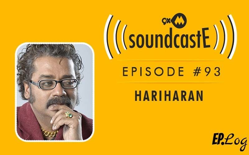 9XM SoundcastE: Episode 93 With Hariharan
